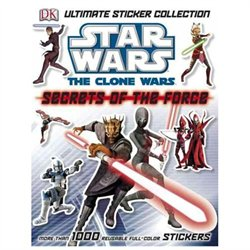 Star Wars The Clone Wars Secrets Of The Force Ultimate Sticker Collection (Ultimate Sticker Collections) Star Wars The Clone Wars Secrets Of The Force Ultimate Sticker Collection