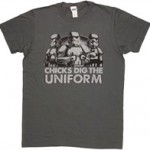 """Chicks Dig the Uniform"" Stormtrooper T-Shirt"